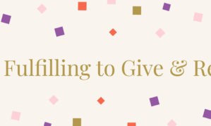 Why It's So Fulfilling to Give & Receive Gifts